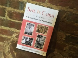 She Is Cuba: A Genealogy of the Mulata Body — November 2015